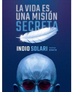 Libro la vida es una mision secreta Indio Solari