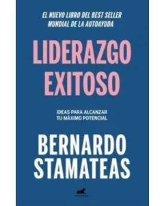 Liderazgo exitoso 'Bernardo Stamateas'