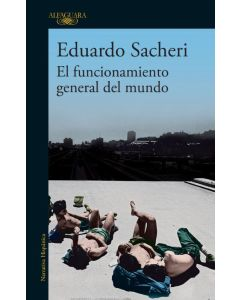 Libro el funcionamiento general del mundo 'Eduardo Sacheri'