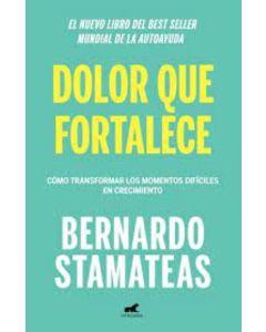 Libro dolor que fortalece 'Bernardo Stamateas'